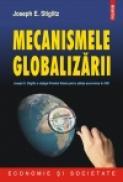 Mecanismele globalizarii - Joseph E. Stiglitz