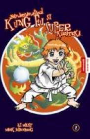 Neindemanaticul Kung Fu Si Superkarateka - Marvin Se Impiedica De-a Binelea - Vol 2 - D. J. Milky, Mark Seidenberg