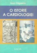O Istorie A Cardiologiei - Ioan Zagrean