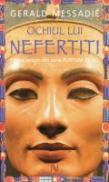 Ochiul Lui Nefertiti - Gerald Messadie