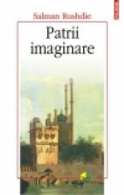 Patrii imaginare - Salman Rushdie