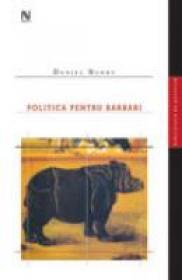 Politica Pentru Barbari - Daniel Barbu