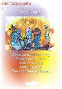 Povestea Unui Om Lenes, Prostia Omeneasca, Acul si Barosul, Inul si Canepa, Mos Ion Roata si Unirea - Ion Creanga