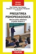 Pregatirea psihopedagogica. Manual pentru definitivat si gradul didactic II - Dan Potolea (coord. ), Ioan Neacsu (coord. ), Romita B. Iucu (coord. ), Ion-Ovidiu Panisoara (coord. )