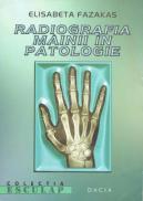 Radiografia Mainii In Patologie - Elisabeta Fazakas