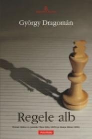 Regele alb - Gyorgy Dragoman