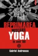 Reprimarea miscarii yoga in anii 80 - Gabriel Andreescu
