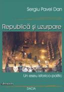 Republica si Uzurpare - Sergiu Pavel Dan