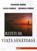 Retete De Viata Sanatoasa - Teodor Verde,lucia Burac,monica Verde