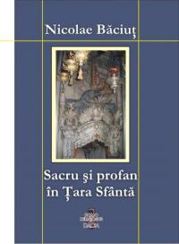 Sacru si Profan In Tara Sfanta - Nicolae Baciut