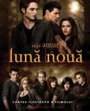Saga Amurg: Luna Noua.Cartea ilustrata a filmului  - Mark Cotta Vaz