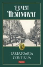 Sarbatoarea continua - Ernest Hemingway