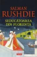 Seducatoarea din Florenta - Salman Rushdie