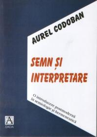 Semn si Interpretare - Aurel Codoban