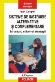 Sisteme de instruire alternative si complementare. Structuri, stiluri si strategii - Ioan Cerghit