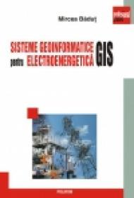 Sisteme geoinformatice (GIS) pentru electroenergetica - Mircea Badut