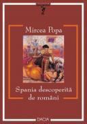 Spania Descoperita De Romani - Mircea Popa