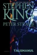 Talismanul - Stephen King, Peter Straub