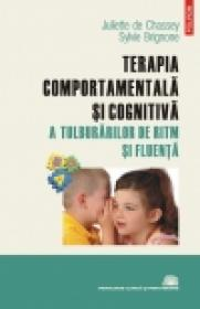 Terapia comportamentala si cognitiva a tulburarilor de ritm si fluenta - Juliette de Chassey, Sylvie Brignone