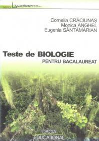 Teste De Biologie Pentru Bacalaureat - Cornelia Craciunas, Monica Anghel, Eugenia Santamarian
