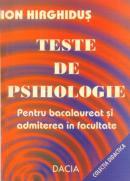 Teste De Psihologie Pentru Bacalaureat si Admiterea In Facultate - Ion Hirghidus