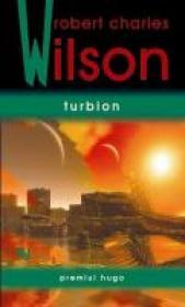 Turbion - Robert Charles Wilson
