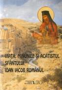 Viata,minunile si Acatistul Sfantului Ioan Iacob Romanul - ***