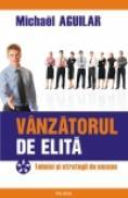Vinzatorul de elita. Tehnici si strategii de succes - Michael Aguilar