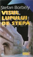 Visul Lupului De Stepa - Stefan Borbely