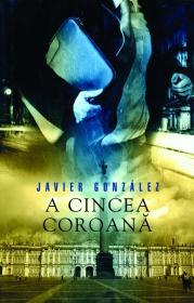 A cincea coroana - Javier Gonzalez