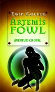 Artemis Fowl - aventuri cu opal - Eoin Colfer