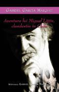 Aventurile lui Miguel Littin, clandestin in Chile - Gabriel Garcia Marquez