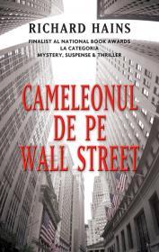 Cameleonul de pe Wall Street - Richard Hains