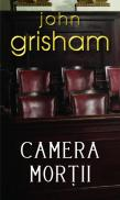 Camera mortii - John Grisham