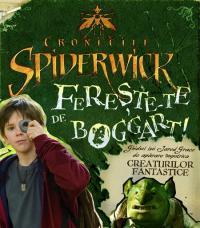 Cronicile Spiderwick - Fereste-te de Bogart! - Irene Kilpatrick