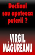 Declinul sau apoteoza puterii? - Virgil Magureanu