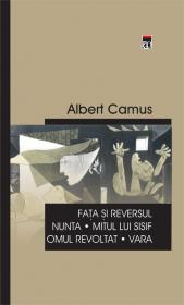 Fata si reversul / Nunta / Mitul lui Sisif / Omul revoltat / Vara - Albert Camus