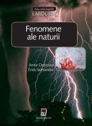 Fenomene ale naturii - Larousse
