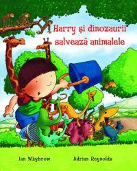Harry si dinozaurii salveaza animalele - Adrian Reynolds