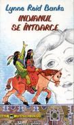 Indianul se intoarce - Lynne Reid Banks
