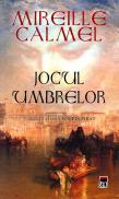 Jocul umbrelor (Vol. 2 din seria femeia-Pirat) - Mireille Calmel