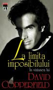 La limita imposibilului - David Copperfield