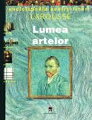 Lumea artelor - Larousse