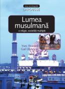 Lumea musulmana - o religie, societati multiple - Larousse