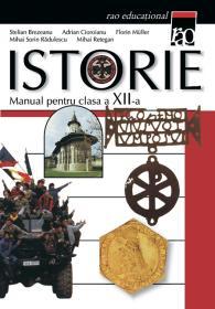 Manual de istorie clasa a XII a - Mihai Retegan Stelian Brezeanu Adrian Cioroianu Florin Muller Mihai Sorin Radulescu