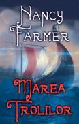 Marea Trolilor - Nancy Farmer