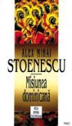 Misiunea dominicana - Alex Mihai Stoenescu