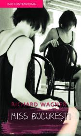 Miss Bucuresti - Richard Wagner