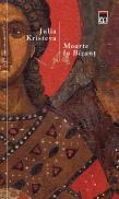 Moarte la Bizant - Julia Kristeva