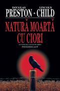 Natura moarta cu ciori - Douglas Preston Lincoln Child
